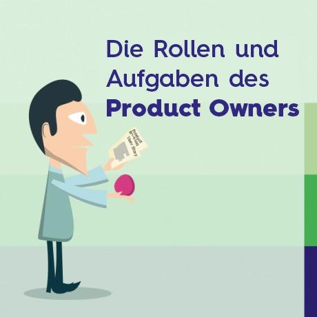 Die Rollen und Aufgaben des Product Owners